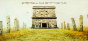 Silverstein_-_I_Am_Alive_In_Everything_I_Touch