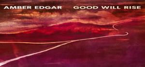 amber edgar good will rise