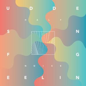 halfnoise-sudden-feeling-cover