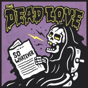 the-dead-love-so-whatever-cover